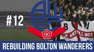 Football Manager 2019 Live Stream - Bolton Wanderers - Episode 12