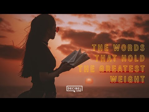 The words that hold the greatest weight