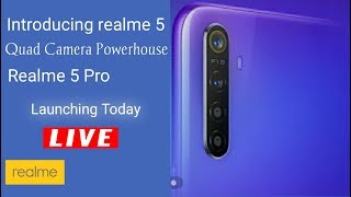Realme 5 & Realme 5 Pro Launching Event Live Quad Camera