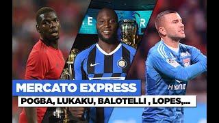 TRANSFERTS : Lo Celso, Pogba, Lukaku, Balotelli, Lopes ... retour sur les infos du 9 août