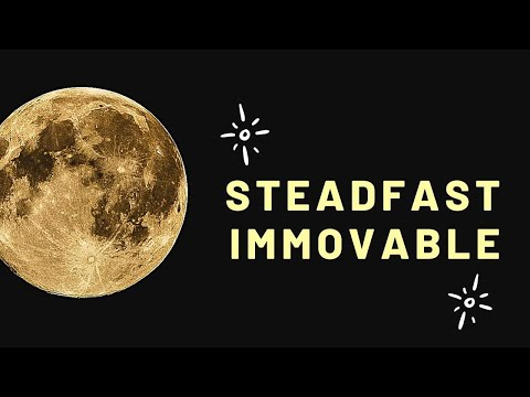 Steadfast & Immovable