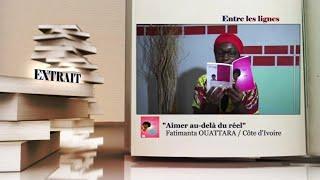 ENTRE LES LIGNES - Côte d'Ivoire : Fatimanta OUATTARA, Écrivaine