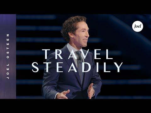Travel Steadily  Joel Osteen