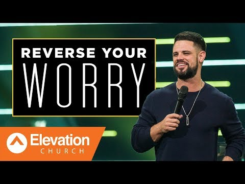 Reverse Your Worry  Gamechanger  Pastor Steven Furtick