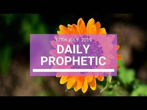 Daily Prophetic 17 July Word 4