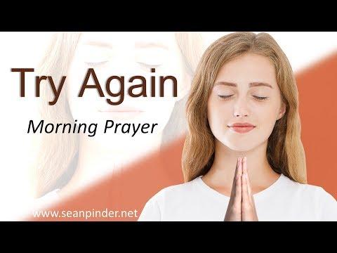 LUKE 11 - TRY AGAIN - MORNING PRAYER (video)
