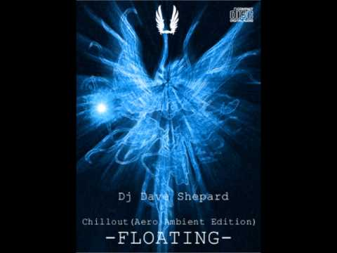 Relax Music Chillout Ambient-FLOATING mixed by Dave Shepard(5 Nov 2012) - UC9x0mGSQ8PBABq-78vsJ8aA