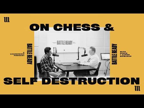 ON CHESS & SELF-DESTRUCTION  Battle Ready - S03E31