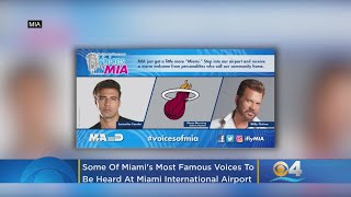 Some of Miami's Most Famous Voices To Be Heard At Miami International Airport