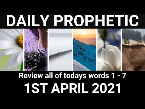 Daily Prophetic 1 April 2021 All Words