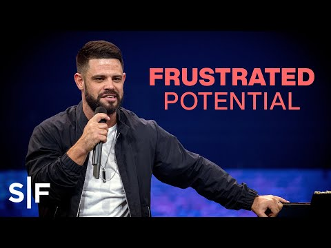 Frustrated Potential  Pastor Steven Furtick