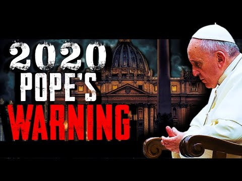 BREAKING URGENT PROPHECY NEWS: POPE IS WARNING THE WORLD 2020!!