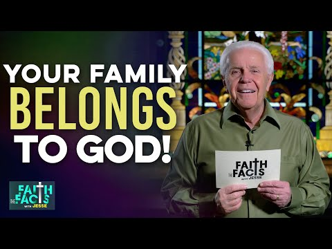 Faith the Facts: Your Family Belongs To God!  Jesse Duplantis