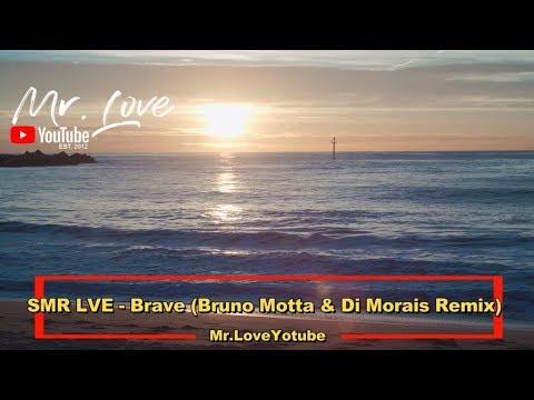 SMR LVE - Brave (Bruno Motta & Di Morais Extended Remix) - UCKA_OnBKECVV3iBUPeP9s3w