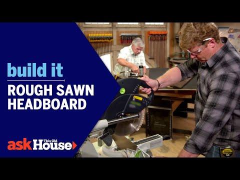 Rough Sawn Headboard | Build It | Ask This Old House - UCUtWNBWbFL9We-cdXkiAuJA