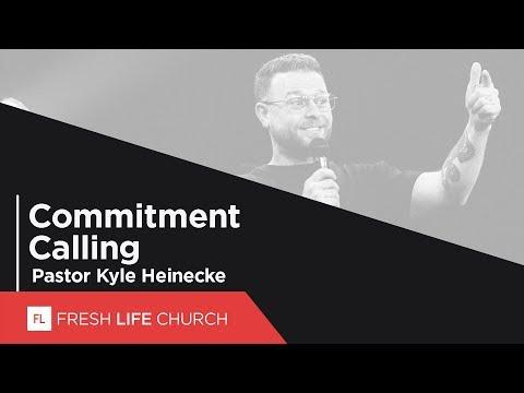 Commitment Calling  Pastor Kyle Heinecke