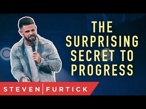 The Surprising Secret to Progress  Pastor Steven Furtick