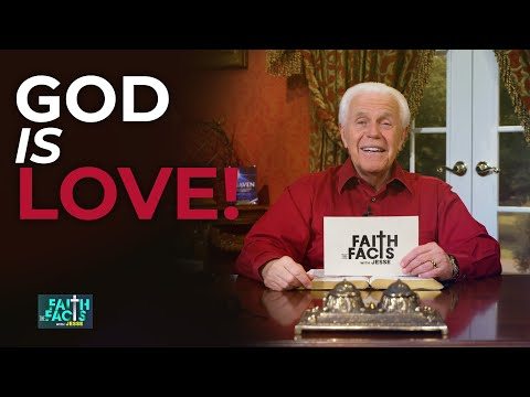 Faith the Facts: God is LOVE!  Jesse Duplantis