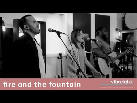 Fire and the Fountain (Live)  Village Lights