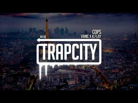 Vanic x K.Flay - Cops [1 Hour Version] - UCS07icu95JFGi99ttIS5XuQ