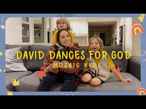 MOSAIC KIDS  David Dances for God  Sunday, Nov. 7th