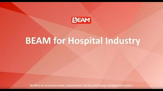 BEAM for Hospital Industry: Manage, Maintain, Utilize, Comply,  ↓ Cost &  ↑ Productivity