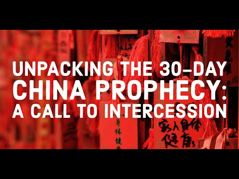 Unpacking the 30-Day China Prophecy: A Call to Intercession
