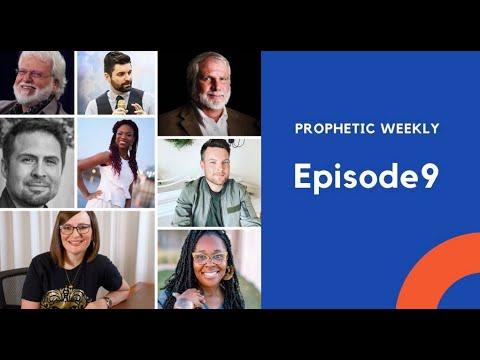 Prophetic Weekly - Episode 9