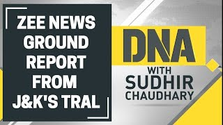 DNA: ZEE NEWS ground report from Jammu & Kashmir's Tral