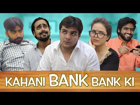 Kahani BANK BANK Ki | Ft. Ashish Chanchlani