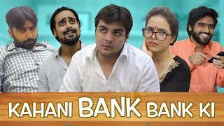 Kahani BANK BANK Ki | Ft. Ashish Chanchlani
