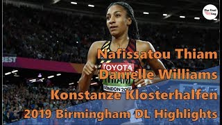 Klosterhalfen 4:21.11 | Nafissatou Thiam 6.86m | Danielle Williams 12.46 | 2019 Birmingham DL