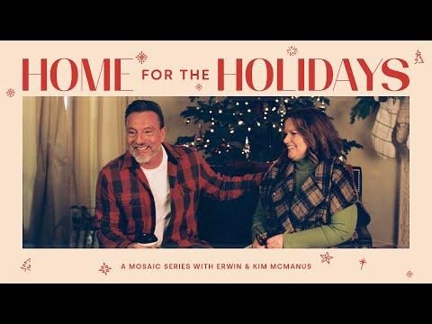 Home for the Holidays - Week 3  Erwin + Kim McManus