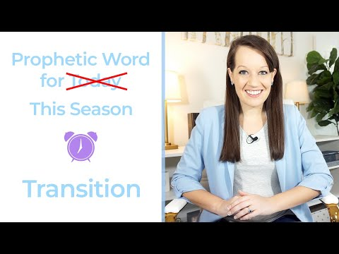 Prophetic Word for this Season: Transition Time