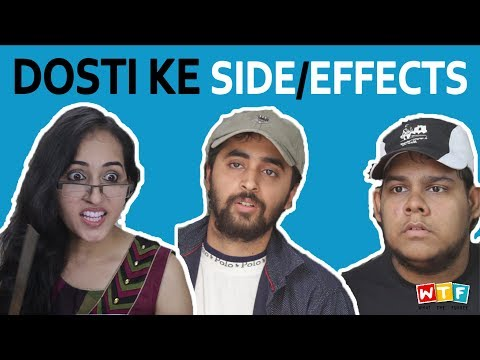 Dosti Ke Side Effects | What The Fukrey | WTF
