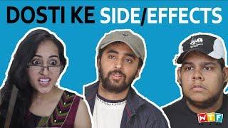 Dosti Ke Side Effects | What The Fukrey | WTF