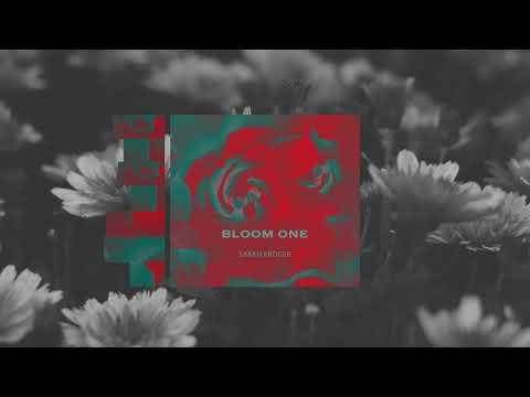 Sarah Kroger - Bloom One (Official Audio)