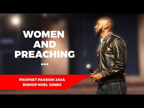 Are Women Allowed to Preach?  Prophet Passion Java & Bishop Noel Jones