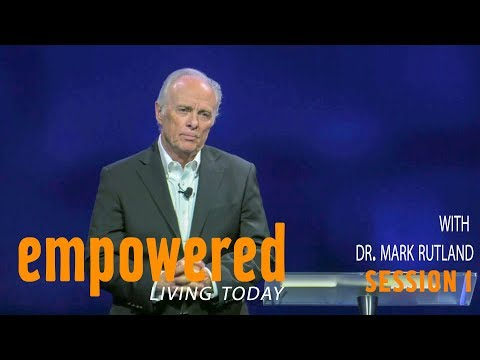 Empowered Living Today Session 1 Dr. Mark Rutland  Sojourn Church Carrollton Texas