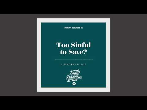 Too Sinful to Save? - Daily Devotion