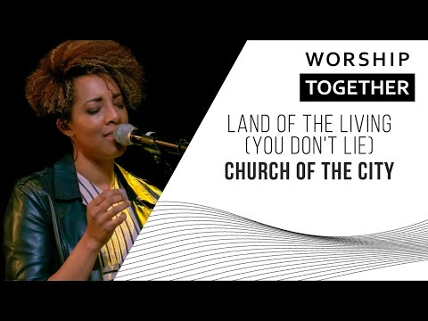Land Of The Living (You Don't Lie) // Church Of The City // New Song Cafe