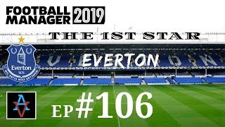 FM19 - The 1st Star: Everton Ep.106: A Goodison Rescue Mission - Football Manager 2019 Let's Play