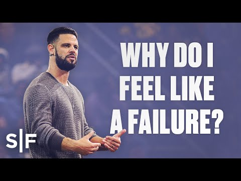 Why do I feel like a failure?  Steven Furtick