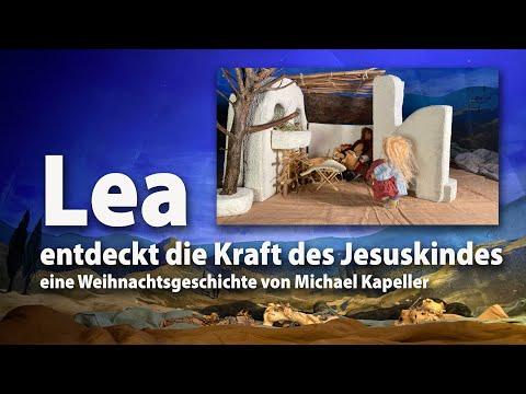 Lea entdeckt die Kraft des Jesuskindes