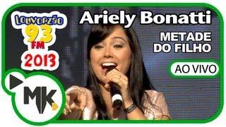 BONATTI ARIELY METADE DO MUSICA FILHO DA BAIXAR