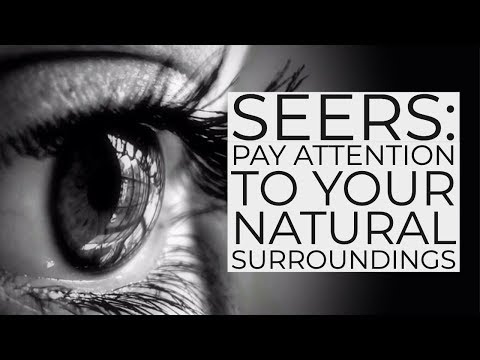 Why Seers Must Pay Attention to Natural Surroundings