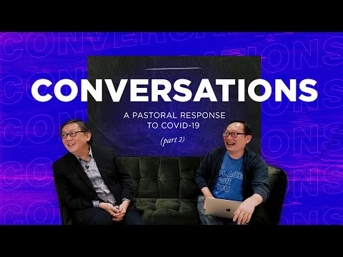 Conversations Part 2  A Pastoral Response to Covid-19  Cornerstone Community Church  CSCC Online