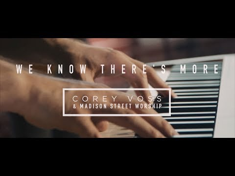 Corey Voss & Madison Street Worship - We Know There's More (Official Lyric Video)
