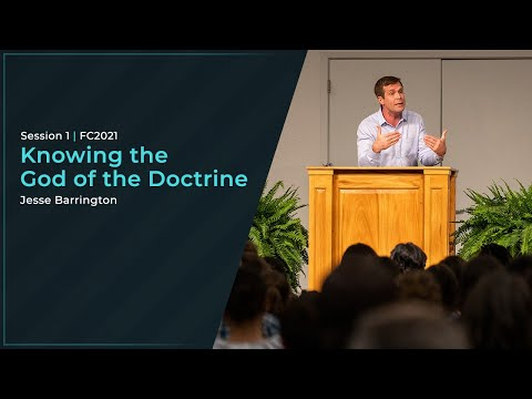 Knowing The God of The Doctrine - Jesse Barrginton