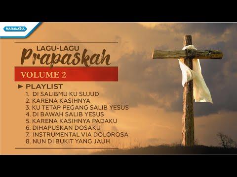 Lagu-Lagu PRAPASKAH Volume 2 - Kompilasi (with lyric)
